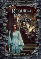 Requiem for a Hero: A Petrellan Tale ebook by Gordon A. Long