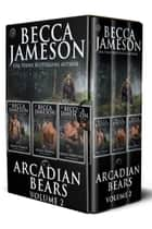 Arcadian Bears Box Set, Volume Two ebook by Becca Jameson
