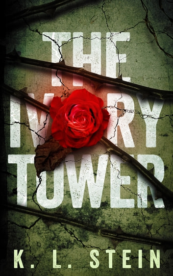 The Ivory Tower ebook by K. L. Stein