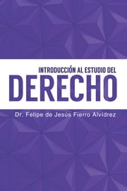 Introducción al estudio del Derecho ebook by Dr. Felipe Fierro