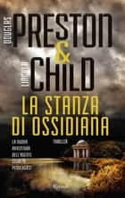 La stanza di ossidiana ebook by Douglas Preston, Lincoln Child