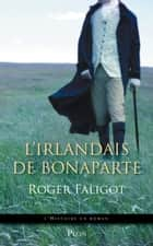 L'Irlandais de Bonaparte ebook by Collectif