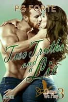 Two Truths and a Lie ebook by PG Forte