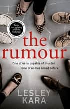 The Rumour ebook by Lesley Kara