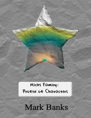 Micks Family: Profile of Characters ebook by Mark Banks