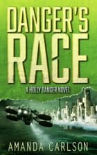 Danger's Race ebook by Amanda Carlson