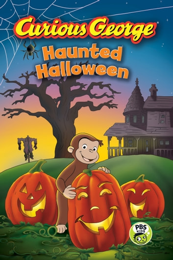 Curious George Haunted Halloween (CGTV Reader) eBook by H. A. Rey