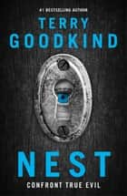 Nest - A page-turning thriller that confronts true evil ebook by Terry Goodkind