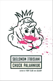 Invisible Monsters Remix ebook by Chuck Palahniuk