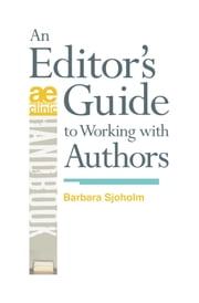 An Editor's Guide to Working with Authors ebook by Barbara Sjoholm