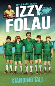 Izzy Folau 4: Standing Tall ebook by Israel Folau,David Harding