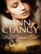The Wild Colonial Girl ebook by