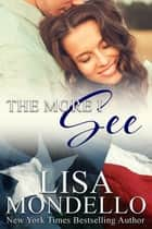 The More I See ebook by Lisa Mondello