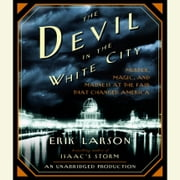 The Devil in the White City - Murder, Magic, and Madness at the Fair That Changed America audiobook by Erik Larson
