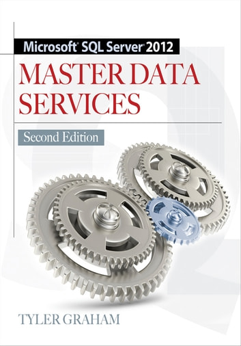 Microsoft SQL Server 2012 Master Data Services 2/E ebook by Tyler Graham