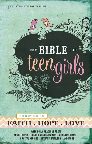 NIV, Bible for Teen Girls, eBook - Growing in Faith, Hope, and Love eBook by Zondervan
