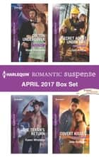 Harlequin Romantic Suspense April 2017 Box Set - Colton Undercover\The Texan's Return\Secret Agent Under Fire\Covert Kisses ebook by Marie Ferrarella, Karen Whiddon, Geri Krotow,...
