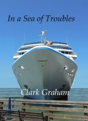 In a Sea of Troubles ebook by Clark Graham