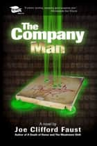 The Company Man ebook by Joe Clifford Faust