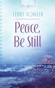 Peace, Be Still ebook by Terry Fowler