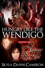 Hungry Like the Wendigo ebook by Skyla Dawn Cameron