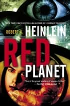 Red Planet ebook by Robert Heinlein