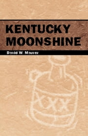 Kentucky Moonshine ebook by David W. Maurer