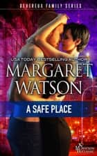 A Safe Place ekitaplar by Margaret Watson
