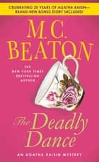 The Deadly Dance - An Agatha Raisin Mystery ebook by M. C. Beaton