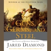 Guns, Germs, and Steel - The Fates of Human Societies audiobook by Jared Diamond