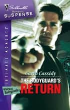 The Bodyguard's Return ebook by Carla Cassidy