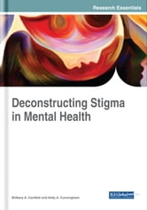 Deconstructing Stigma In Mental Health Ebook By 9781522538103