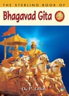 The Sterling Book of BHAGAVAD GITA ebook by O.P Ghai