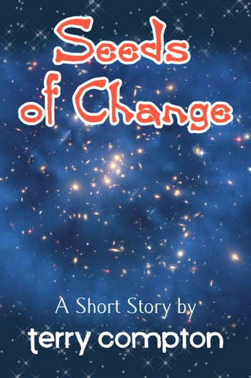 Seeds of Change ebook by Terry Compton