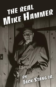 The Real Mike Hammer ebook by Jack Stang Jr.