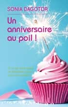 UN ANNIVERSAIRE AU POIL ! ebook by