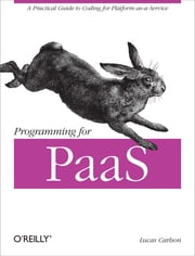 Programming for PaaS ebook by Lucas Carlson