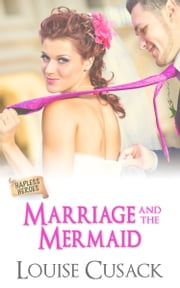 Marriage and the Mermaid ebook by Louise Cusack