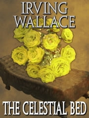 The Celestial Bed ebook by Irving Wallace