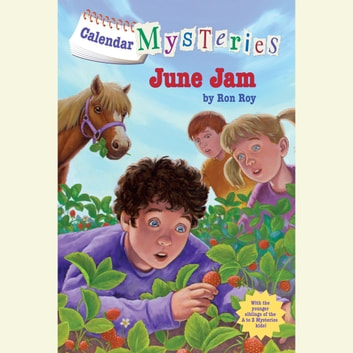 Calendar Mysteries #6: June Jam audiobook by Ron Roy