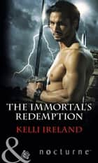 The Immortal's Redemption (Mills & Boon Nocturne) ebook by Kelli Ireland