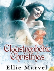 Claustrophobic Christmas ebook by Ellie Marvel