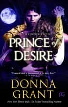 Prince of Desire (Royal Chronicles) ebook by Donna Grant