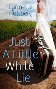 Just a Little White Lie ebook by Lynnette Hallberg