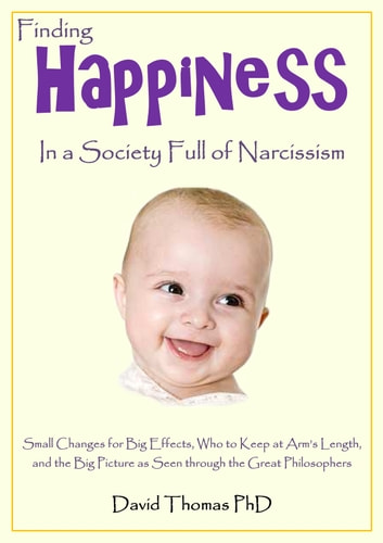 Finding Happiness in a Society Full of Narcissism ebook by David Thomas