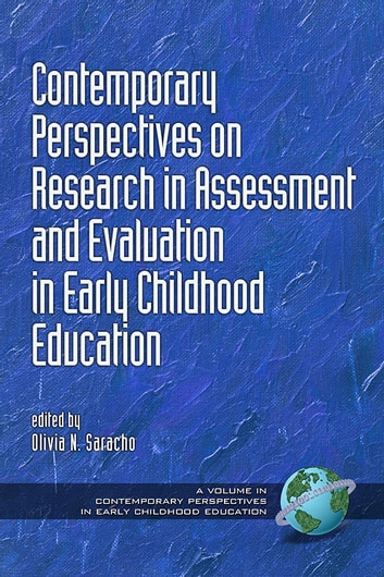Contemporary Perspectives on Research in Assessment and Evaluation in Early Childhood Education ebook by