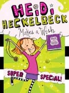 Heidi Heckelbeck Makes a Wish ebook by Wanda Coven,Priscilla Burris