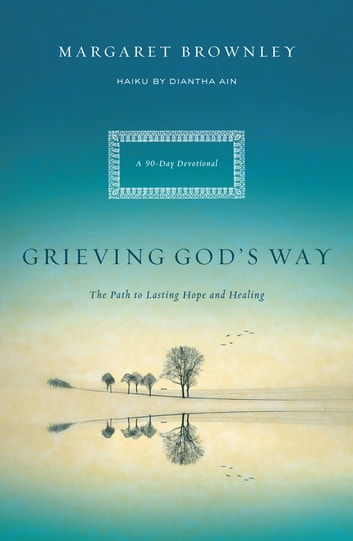 Grieving God's Way - The Path to Lasting Hope and Healing ebook by Margaret Brownley