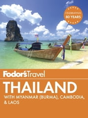 Fodor's Thailand - with Myanmar (Burma), Cambodia & Laos ebook by Fodor's