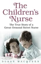 The Children's Nurse ebook by Susan Macqueen